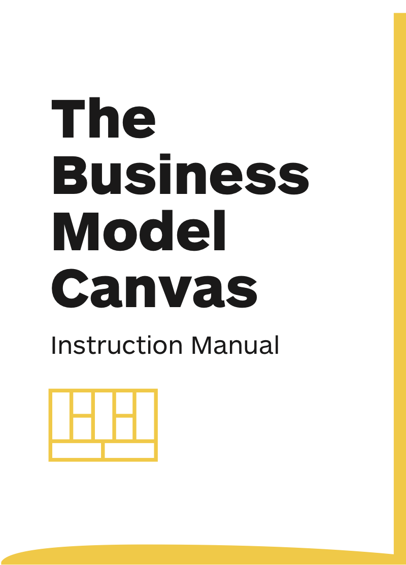 The Business Model Canvas - Instruction Manual