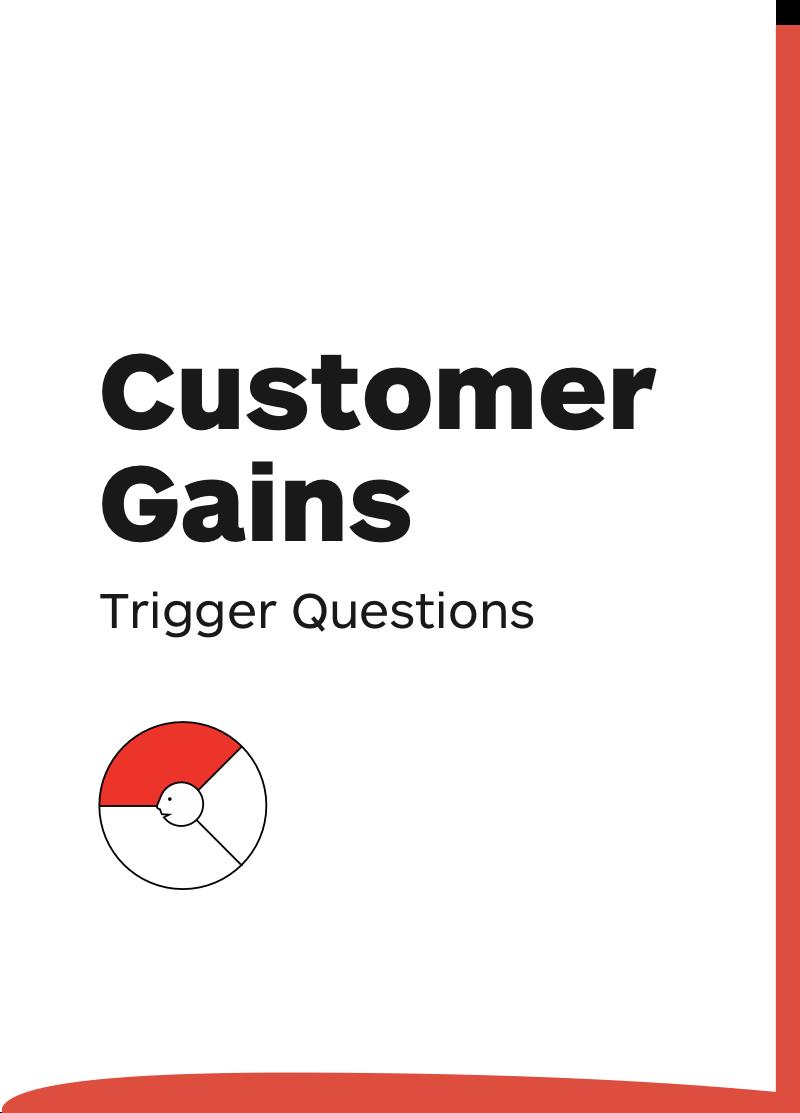 Customer Gains: Trigger Questions