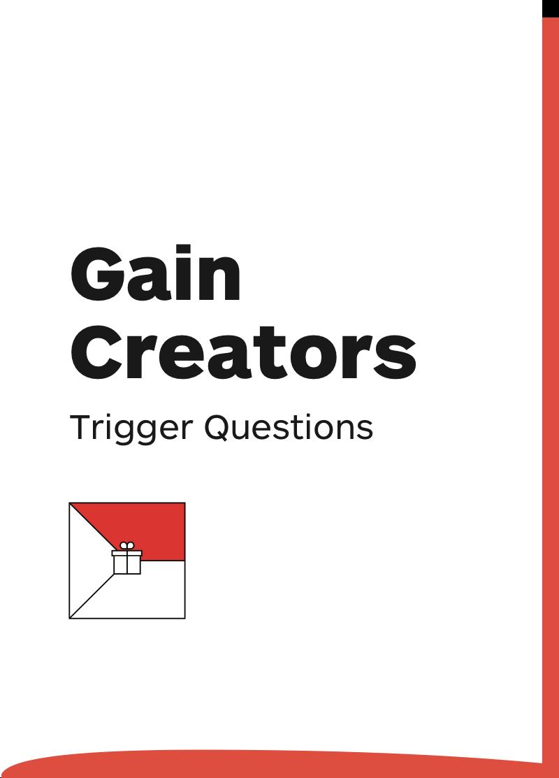 Gain Creators: Trigger Questions