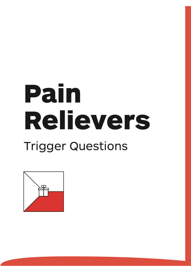 Pain Relievers: Trigger Questions