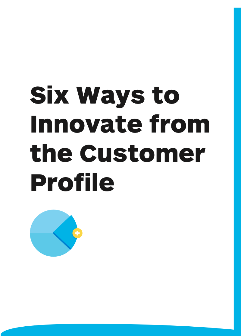 Six Ways to Innovate from the Customer Profile