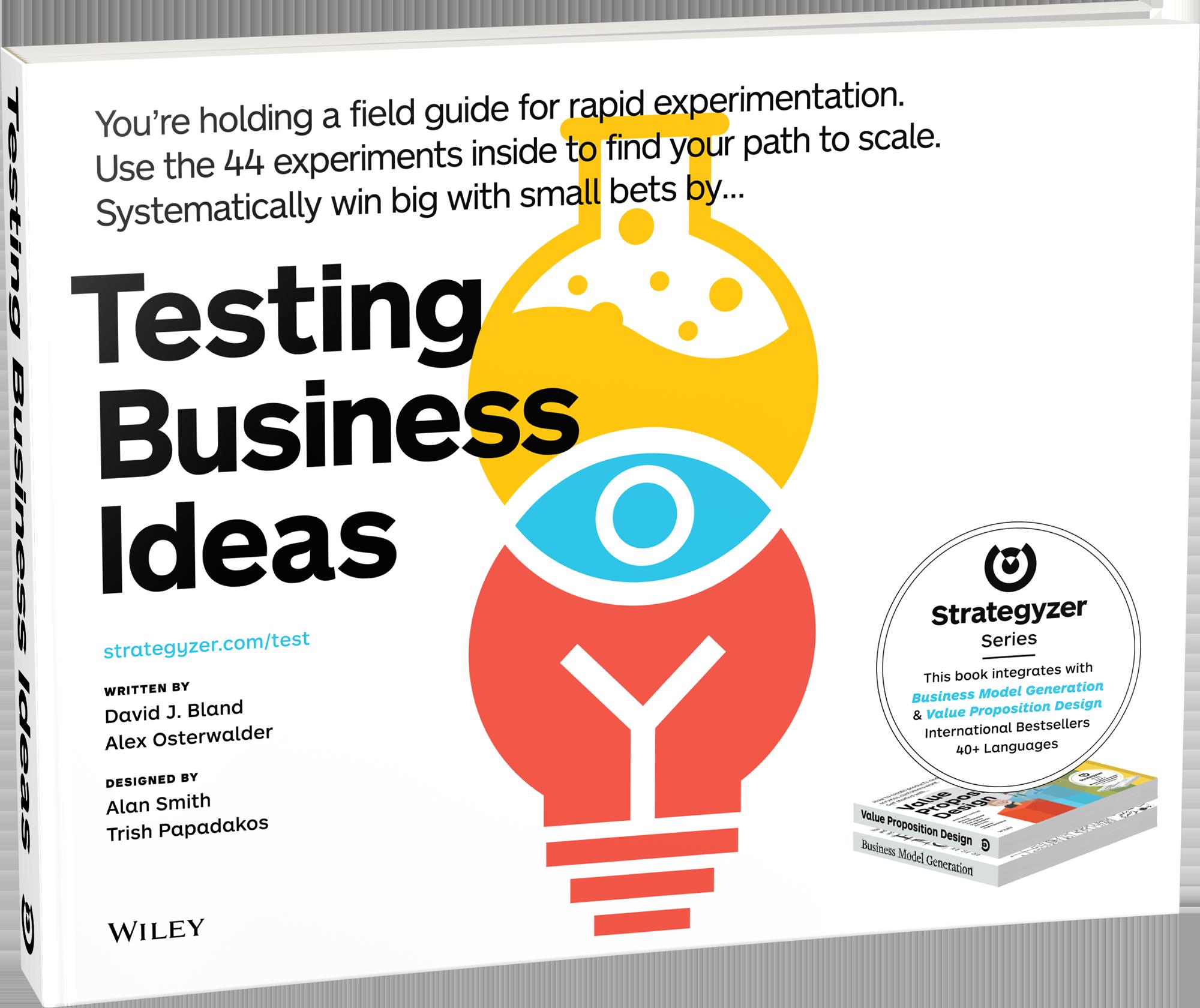 Strategyzer | Testing Business Ideas - Process to Reduce ...